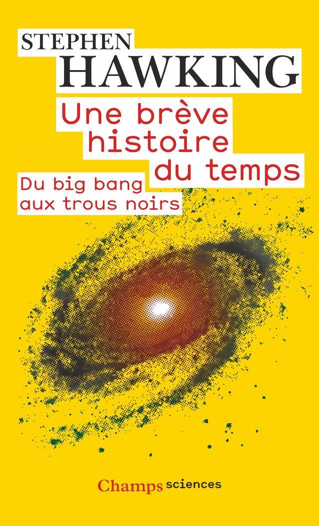Amazon Fr Une Breve Histoire Du Temps Du Big Bang Aux