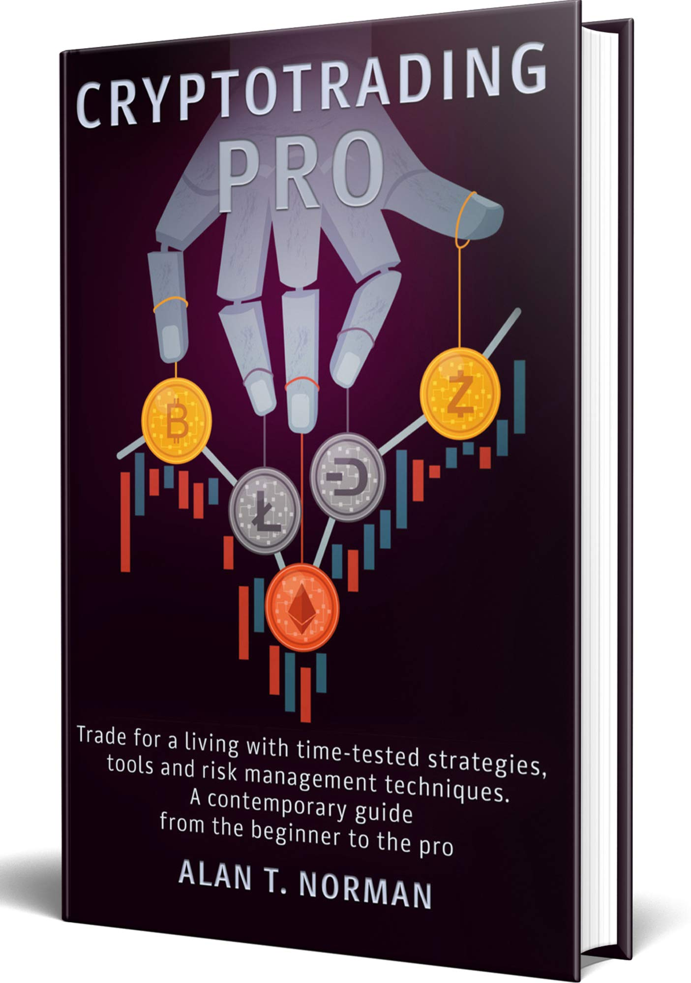 CRYPTOTRADING PRO  Trade For A Living With Time Tested Strategies Tools And Risk Management Techniques Contemporary Guide From The Beginner To The Pro  English Edition