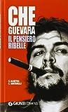 Che Guevara. Il pensiero ribelle