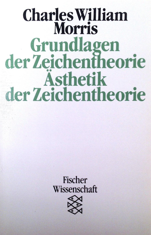 Grundlagen der Zeichentheorie. Ästhetik der Zeichentheorie: Amazon ...
