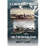 A Cargo Pilot's Life- Tails from Corrosion Corner