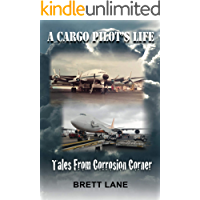A Cargo Pilot's Life- Tails from Corrosion Corner (English Edition)