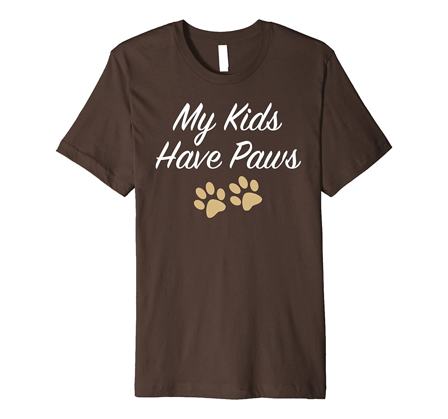 My Kids Have Paws T-shirt - Cute Dog Paw - Tee, Shirt, Gift-AZP