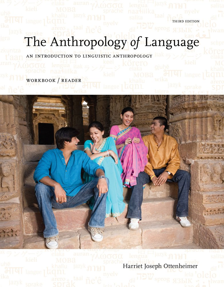 The Anthropology of Language: An Introduction to Linguistic Anthropology Workbook/Reader by Ottenheimer, Harriet Joseph
