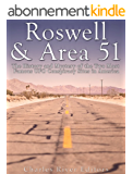 Roswell & Area 51: The History and Mystery of the Two Most Famous UFO Conspiracy Sites in America (English Edition)