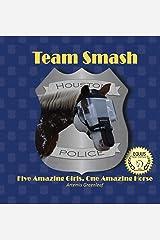 Team Smash: Five Amazing Girls, One Amazing Horse Hardcover