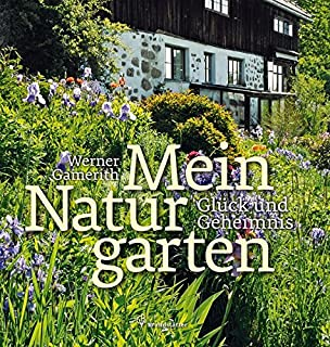 Mein Naturgarten   Glück Und Geheimnis