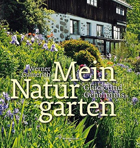 Mein Naturgarten - Glück und Geheimnis
