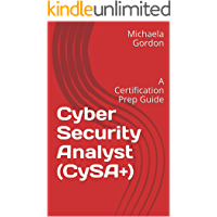 Cyber Security Analyst (CySA+): A Certification Prep Guide (1)