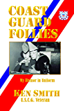 Coast Guard Follies: My Humor in Unfirom
