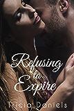 Refusing To Expire