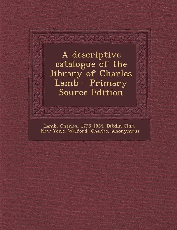 Descriptive Catalogue of the Library of Charles Lamb pdf epub