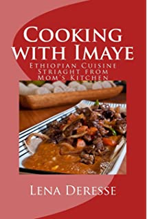 How to cook ethiopian food simple delicious and easy recipes cooking with imaye ethiopian cuisine straight from moms kitchen forumfinder Images