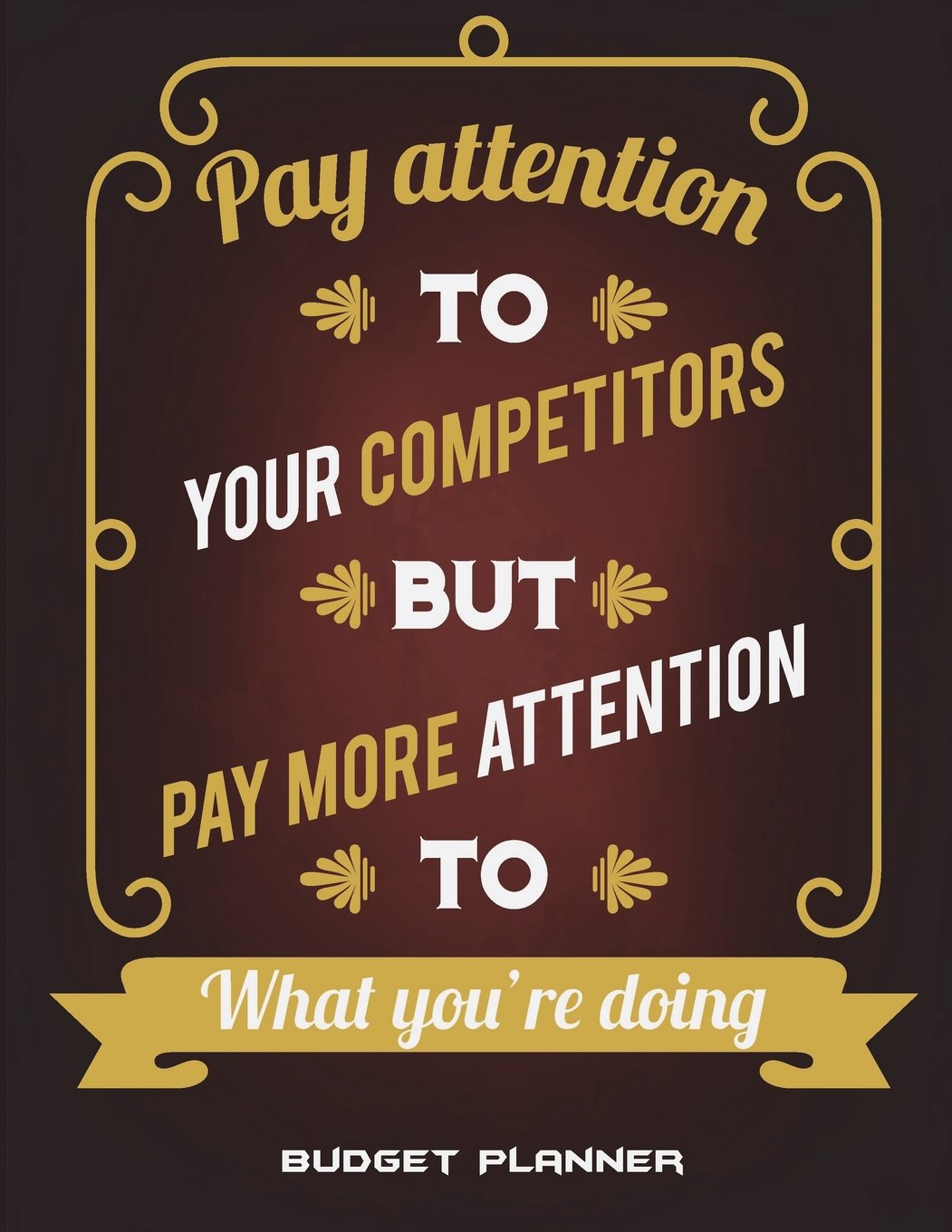 """Download Budget Planner: Pay Attention To Your Competitors But Pay More Attention To What You're Doing: 12 Months Personal Budget Planner Large Print 8.5"""" x ... Debt Repayment Plan, Bill Payment Tracker pdf"""