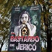 Amazon.com: El bastardo de Jericó (Spanish Edition ...
