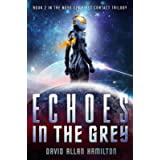 Echoes In The Grey: A Science Fiction First Contact Thriller (The Ross 128 First Contact Trilogy Book 2)