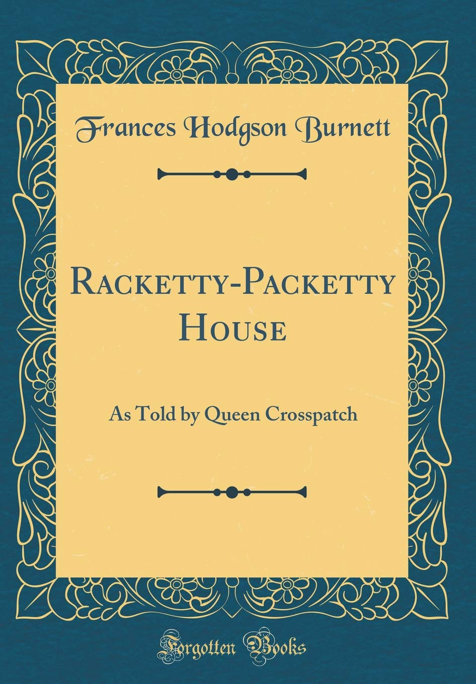 Racketty-Packetty House: As Told by Queen Crosspatch (Classic Reprint) ebook