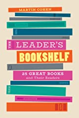 The Leader's Bookshelf: 25 Great Books and Their Readers Kindle Edition
