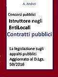 Contratti pubblici - Concorso Istruttore Enti Locali: Aggiornato al decreto correttivo D.Lgs. 56/2017