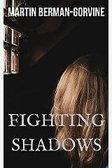 Fighting Shadows Kindle Edition