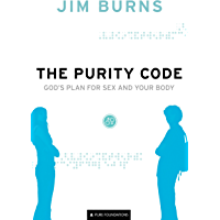 The Purity Code (Pure Foundations): God's Plan for Sex and Your Body (English Edition)