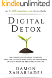 Digital Detox: The Ultimate Guide To Beating Technology Addiction, Cultivating Mindfulness, and Enjoying More Creativity…