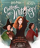 Harry Potter and Fantastic Beasts: Calling All Witches!