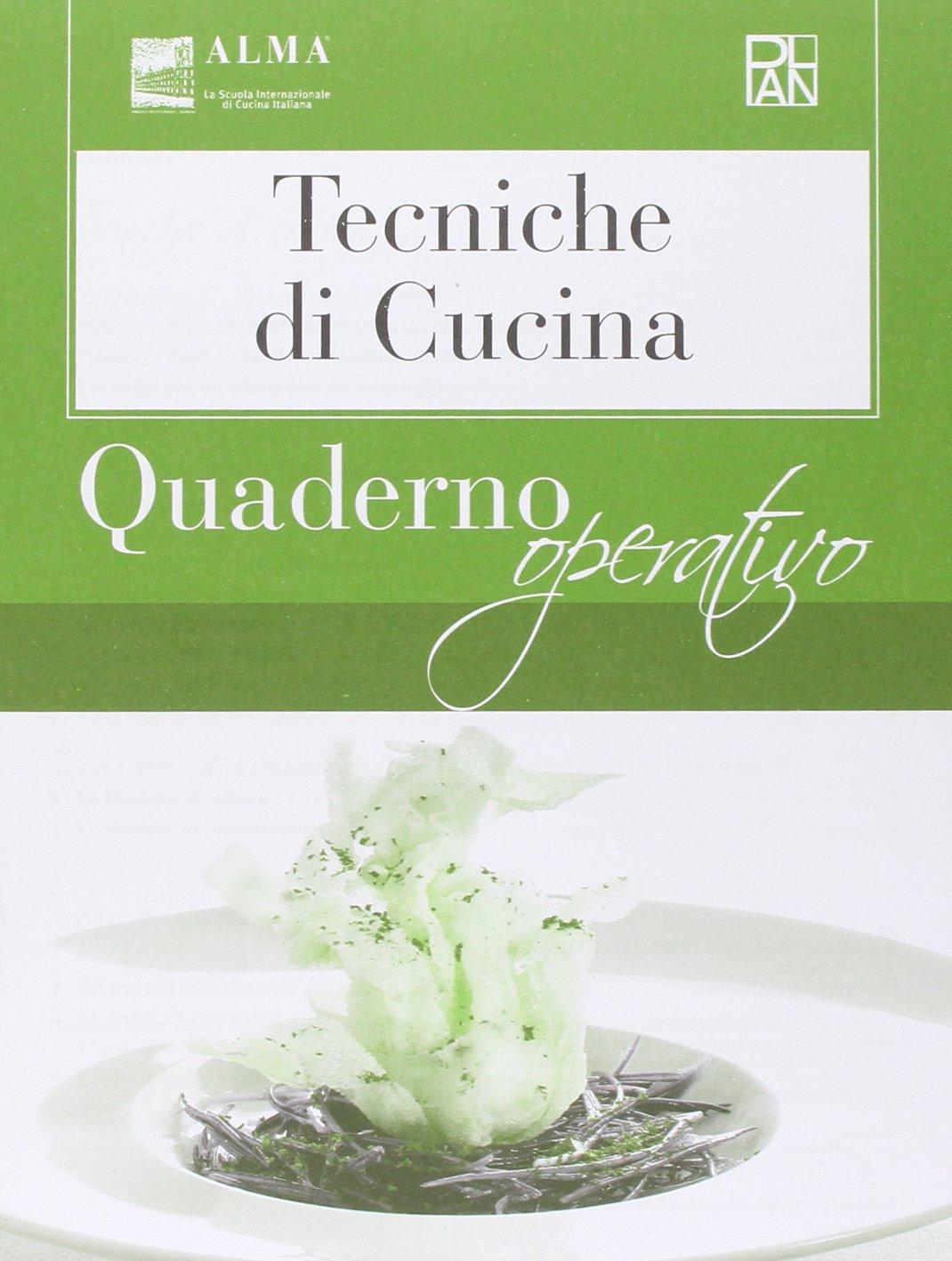 tecniche di cucina. per gli ist. alberghieri: amazon.it: alma: libri - Alma Scuola Di Cucina Prezzi