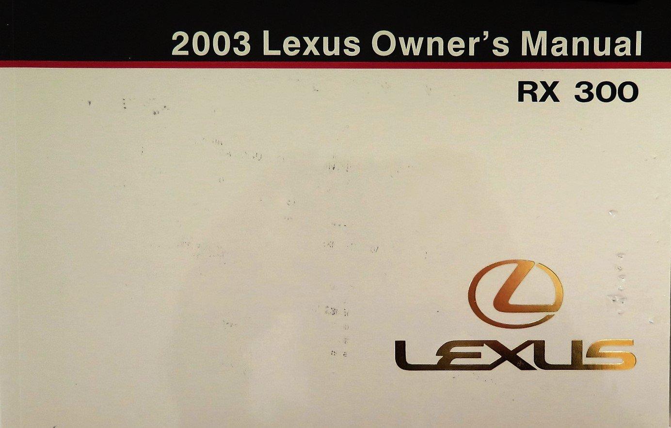 amazon com 2003 lexus rx 300 owners manual guide book automotive rh amazon com 2003 lexus rx300 manual pdf 2003 lexus rx300 repair manual