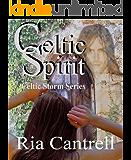 Celtic Spirit (Celtic Storm Series Book 4)