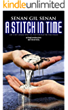 A STITCH IN TIME: Six thought-provoking stories about time & reality.