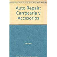 Auto Repair: Carroceria y Accesorios (Spanish Edition)