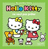 Mes premières histoires - Hello Kitty ne veut pas prêter