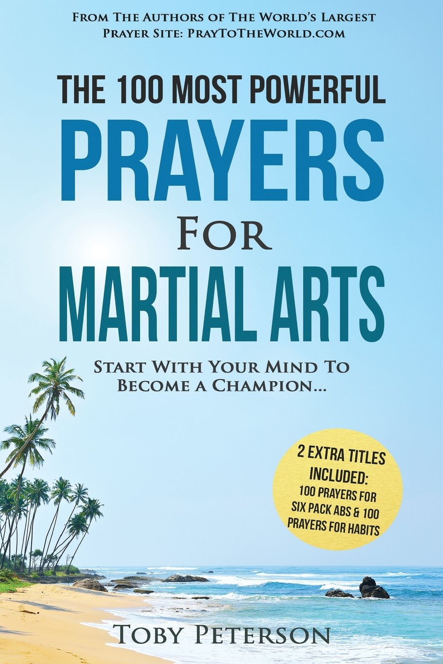 Download Prayer  The 100 Most Powerful Prayers for Martial Arts  2 Amazing Books Included to Pray for Six Pack Abs & Habits: Start With Your Mind To Become a Champion (Volume 58) pdf epub