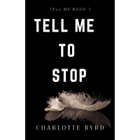 Tell me to stop (Tell Me Series Book 1) (English Edition)