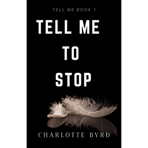 Tell me to stop (Tell Me Series Book 1)