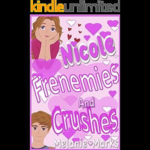 Nicole Frenemies And Crushes