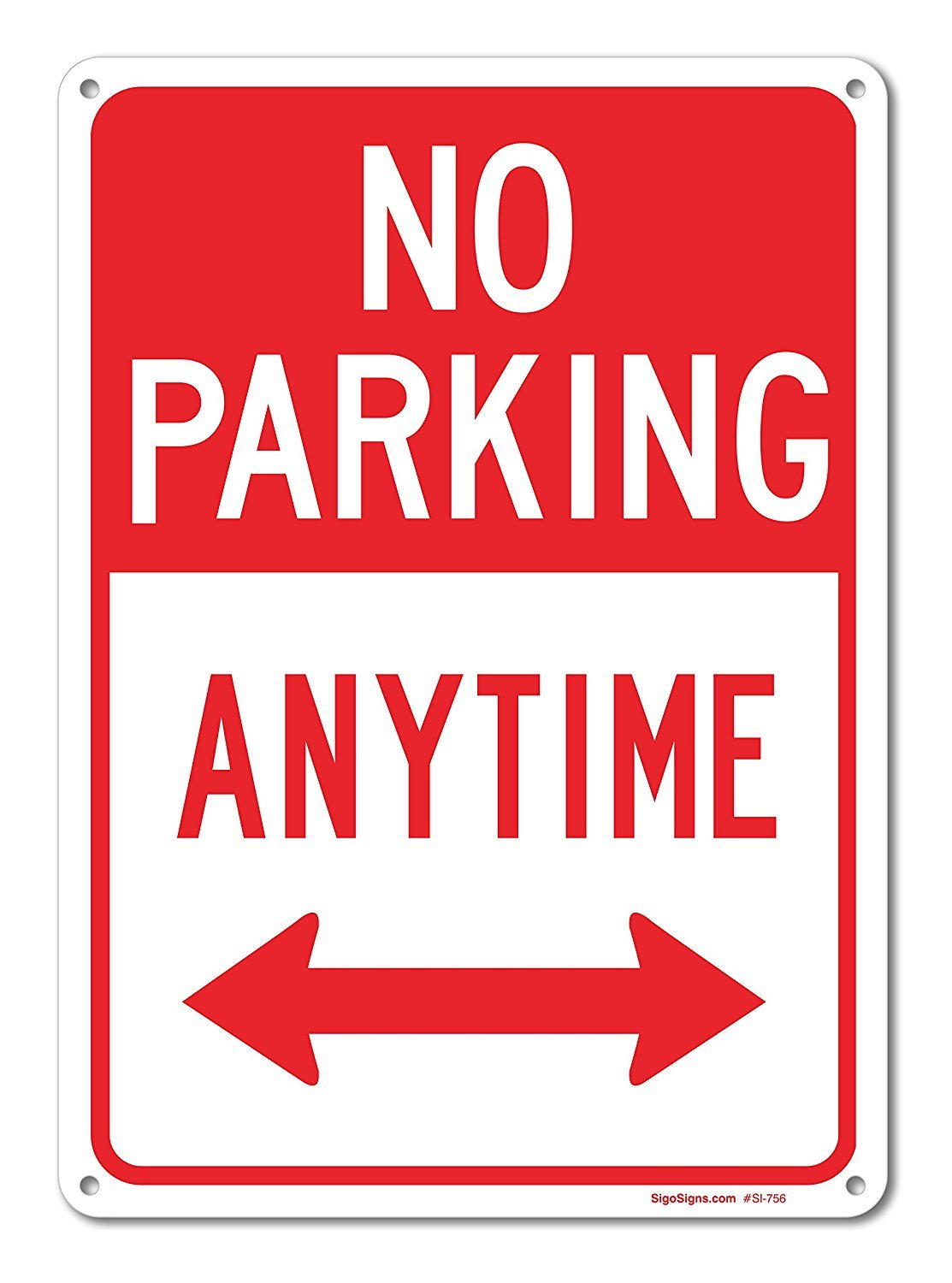 No Parking Anytime Sign with Arrows, Large 10 X 14'' Aluminum, for Indoor or Outdoor Use - by SIGO SIGNS