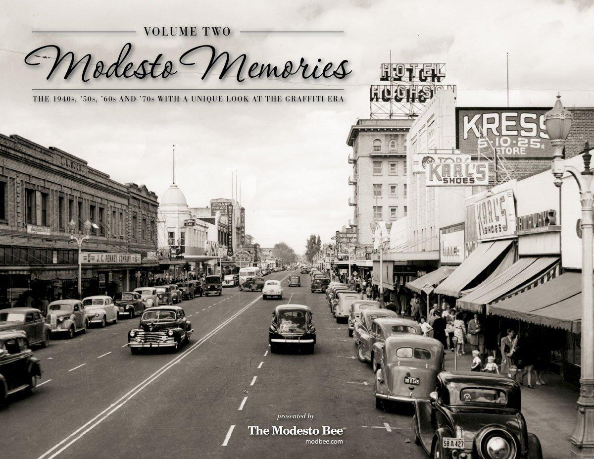 Modesto Memories II: The 1940s, '50s, '60s and '70s with a Unique Look at the Graffiti Era PDF