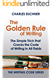 The Golden Rule of Writing (The Writing Code Series Book 1)