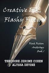Creative Ink, Flashy Fiction: Flash Fiction Anthology - Book 1 (Flash Fiction Anthologies) Kindle Edition