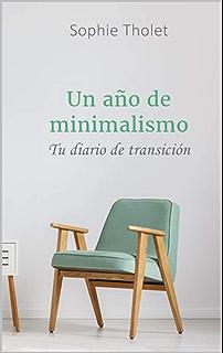 Un año de minimalismo: Tu diario de transición (Spanish Edition)