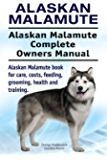 Alaskan Malamute Dog. Alaskan Malamute dog book for costs, care, feeding, grooming, training and health. Alaskan Malamute dog Owners Manual.