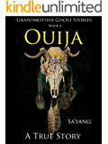 Ouija: A True Story (Grandmother Ghost Stories Book 6)