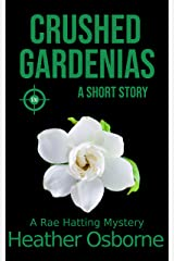 Crushed Gardenias: A Short Story (Rae Hatting Mysteries) Kindle Edition