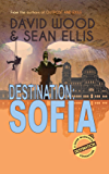 Destination: Sofia: A Dane Maddock Adventure (Dane Maddock Destination Adventure Book 3)
