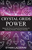 Crystal Grids Power: Harness The Power of Crystals and Sacred Geometry for Manifesting Abundance, Healing and Protection