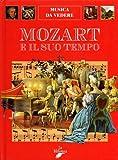 img - for Mozart e il suo tempo (Musica da vedere) (Italian Edition) book / textbook / text book