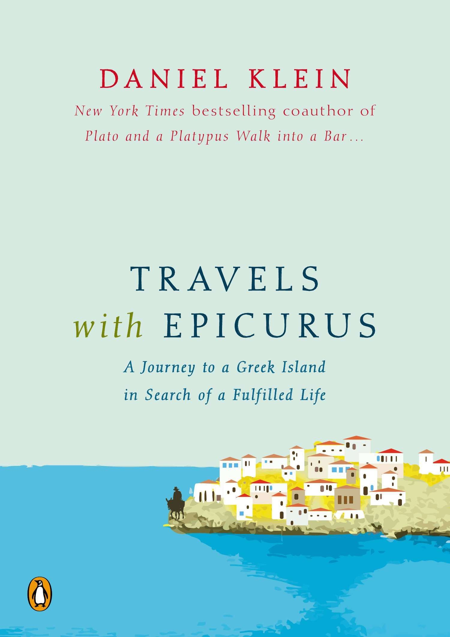 Travels with Epicurus: A Journey to a Greek Island in Search of a Fulfilled Life PDF