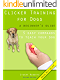 Clicker Training For Dogs: A Beginner's Guide